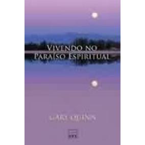 Livro Vivendo No Paraíso Espiritual Gary Quinn