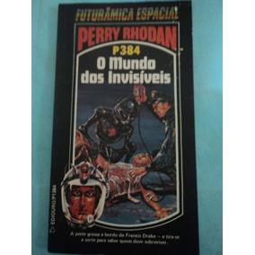 Livro-o Mundo Dos Invisíveis:perry Rhodan:p384:espacial