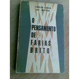 Livro - O Pensamento De Farias Brito - Carlos Lopes De Matto