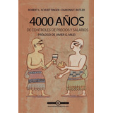 4000 Años Controles De Precios Y Salarios Schuetinger Milei