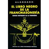 El Libro Negro Francmasonería De Serge R. De La Ferriere.