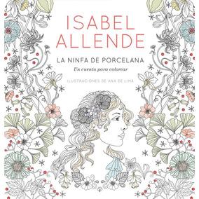 La Ninfa De Porcelana - Isabel Allende