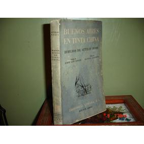 Buenos Aires En Tinta China - Pròlogo De J.l.borges -1951