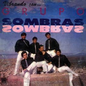Grupo Sombras Vibrando Con ... Para Coleccionistas