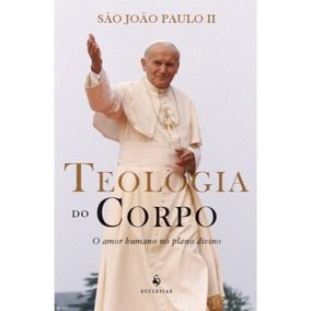 Teologia Do Corpo ( S. João Paulo Ii )