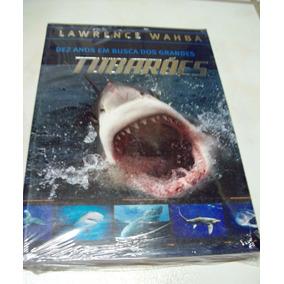 Dez Anos Em Busca Dos Grandes Tubarões - Lawrence Wahba