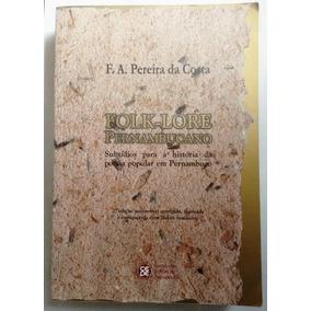 Livro - Folk-lore Pernambucano ( De F. A. Pereira Da Costa )