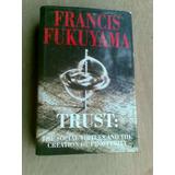 Livro - Francis Fukuyama - Trust: The Social Virtues And The