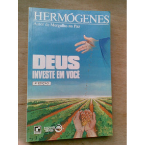 Livro - Deus Investe Em Você - Hermógenes