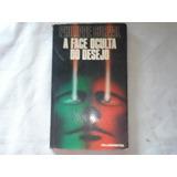 Livro - A Face Oculta Do Desejo - Philippe Curval