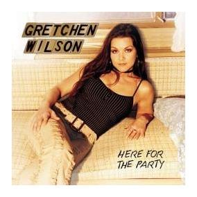 Cd Original Importado - Gretchen Wilson Here For The Party