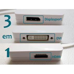 Cabo Adaptador Mini Displayport Hdmi - Dvi - Dp - Frete Grat