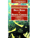 Billy Budd & Benito Cereno - Herman Melville - Duas Novelas