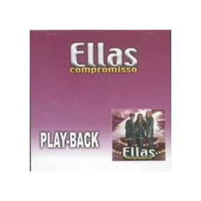playback cd compromisso grupo ellas