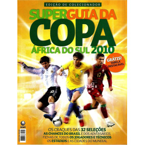 Copa Do Mundo 2010. Superguia Da Copa África Do Sul 2010!