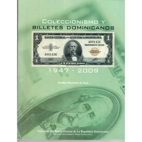 Coleccionismo Y Billetes República Dominicana 1947 - 2009