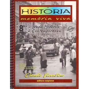 História - Memória Viva - Idade Moderna E Contemporânea 8ª