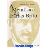 Livro A Metafísica De Farias De Brito Vitorino Félix Sanson