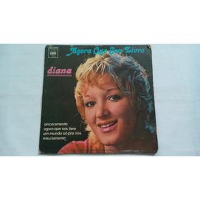 Compacto - Diana - Agora Que Sou Livre - 1975 - Raro