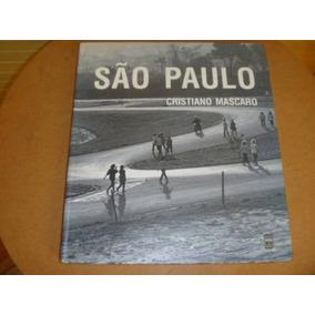 Livro Fotos: História De São Paulo Cristiano Mascaro