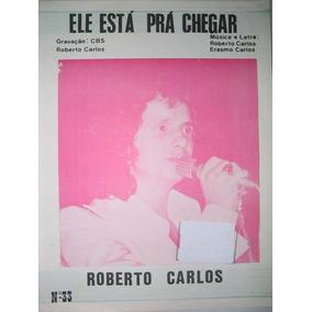 Ele Está Prá Chegar - Roberto Carlos - Partitura Original
