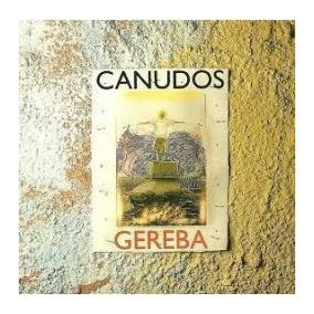 Cd Gereba - Canudos - Novo***