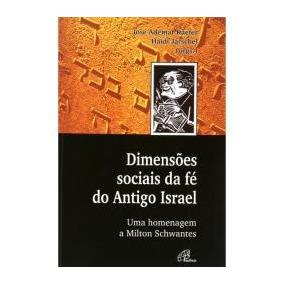 Livro: Dimensoes Sociais Da Fé Do Antigo Testamento