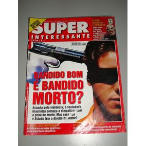 Revista Super Interessante - Bandido Bom É Bandido Morto?