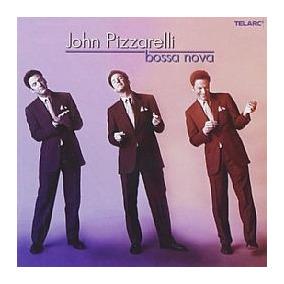Cd John Pizzarelli - Bossa Nova (novo-aberto)