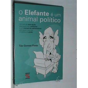 Livro - O Elefante É Um Animal Político - (novo - Lacrado)