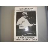 76cab85cbd4 Autobiografia Do Maestro Souza Lima Moto Perpetuo no Mercado Livre ...