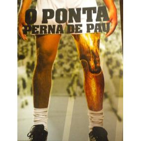 Livro O Ponta Perna De Pau Colorado Paraná Clube Coritiba At