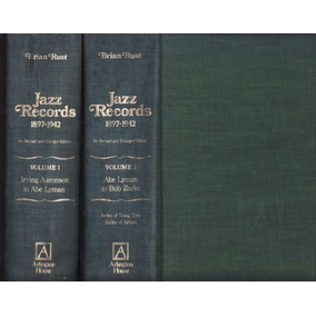 Jazz Records 1897-1942 Listagem Completa Das Gravações Rust