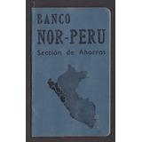 Libreta De Ahorros Del Banco Nor Peru De Chiclayo Año 1966