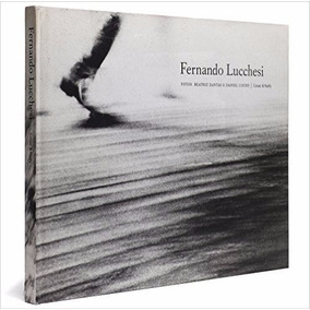 Livro Fernando Lucchesi Fotos Beatriz Dantas E Daniel Coury