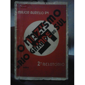 Rio Grande Do Sul O Nazismo No - Razoável Estado Major Py