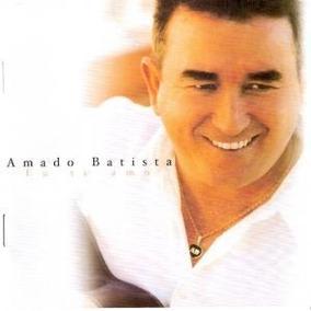 Cd Amado Batista - Eu Te Amo (2002) Lacrado Original Novo
