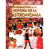 Introducción A La Historia De La Gastronomía - Monroy / Limu