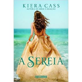 A Sereia Livro Kiera Cass - Frete 10 Reais