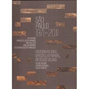 São Paulo 1971 - 2011 História Recente, Versões Literárias