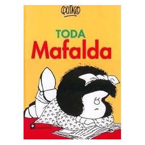 Toda Mafalda - Quino - Editorial De La Flor