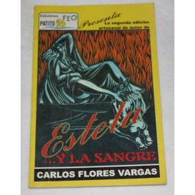 Libro Estela... Y La Sangre. Carlos Flores Vargas.