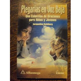 Plegarias En Voz Baja Coleccion Oracion Niño Joven. Goldberg ... 3e0548d5beb