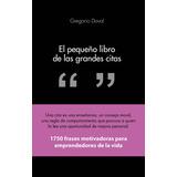 El Pequeño Libro De Las Grandes Citas; Gregorio Doval Hueca