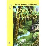 Los Bosques Perdidos; Miguel Áng. Envío Gratis 25 Días