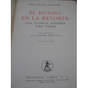 El Mundo En La Retorta, Una Química Moderna, 1955 Flechtner
