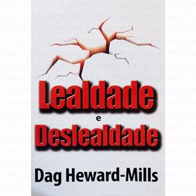 Livro Lealdade E Deslealdade Dag Heward