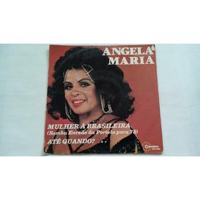 Compacto - Ângela Maria - Mulher À Brasileira - Raro - 1977