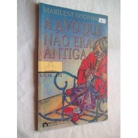 Livro - A Avó Que Não Era Antiga Vol Iii - Marilene Godinho