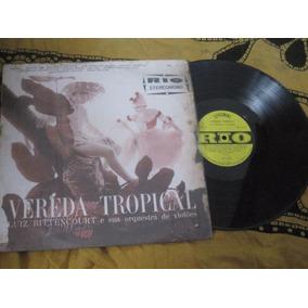 Lp Vereda Tropical Original,luiz Bittencourt,vinil Exc.est